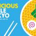 Delicious Little Tokyo 小東京美食節 (7/19-20)