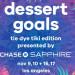 甜点嘉年华 Dessert Goals 回归 LA! (11/9,10 & 11/16,17)