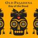 Old Pasadena 傳統墨西哥節日「亡靈節」慶祝活動 (10/25-26)