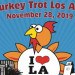 Turkey Trot Los Angeles 趣味火雞裝路跑 (11/28)
