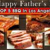 父親節,帶老爸大吃美式 BBQ  Top 5 BBQ in Los Angeles