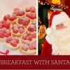 Breakfast With Santa 與聖誕老人共進早餐 (Dec 14 & 15)