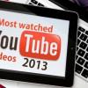 2013年YOUTUBE最潮最上脑影片TOP 10!你都看了吗?