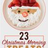 23個最適合迎接聖誕節早晨的創意早餐!