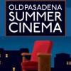 Old Pasadena Summer Cinema 帕薩迪納仲夏免費電影夜 (7/5-27)
