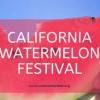 California Watermelon Festival 沁凉心脾的加州西瓜节来囉!(6/29-30)