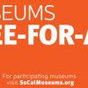 Museums Free-For-All 免費逛南加博物館日 (1/25)