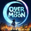 Netflix 音乐动画 Over The Moon 于10月23日放映! 一起来找嫦娥姐姐吧~
