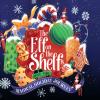 小精灵陪你过圣诞 Elf on the Shelf 圣诞 Drive-Thru 活动(11/12~1/3)