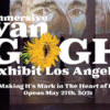 洛杉磯  Immersive Van Gogh Exhibit 沉浸式數字藝術互動展 5月27日開展!